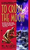 img - for To Crush the Moon book / textbook / text book