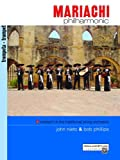 Mariachi Philharmonic (Mariachi in the Traditional String Orchestra), John Nieto and Bob Phillips, 0739037870