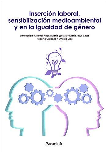 Inserción laboral, sensibilización medioambiental y en la igualdad de género