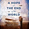 A Hope at the End of the World Hörbuch von Sarah Lark, D. W. Lovett - translator Gesprochen von: Saskia Maarleveld