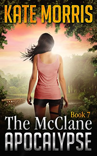 The McClane Apocalypse Book Seven by [Morris, Kate]