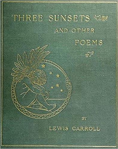 Download di epub ebooks Three Sunsets And Other Poems by Lewis Carroll PDF DJVU FB2 B009EU8U36