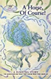A Horse, Of Course!: A Sumatra Story (Wind Dancers)