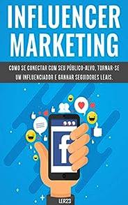 Influencer Marketing: E-book Influencer Marketing (Marketing Digital)