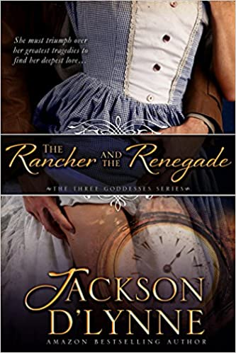 The Rancher and the Renegade (Three Goddesses Book 2)