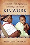 img - for Transnational Aging and Reconfigurations of Kin Work (Global Perspectives on Aging) book / textbook / text book