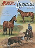 Legends: Outstanding Quarter Horse Stallions & Mares, Revised (A Western Horseman Book) (Volume 8)