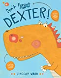 #1: Don't Forget Dexter! (Dexter T. Rexter Series Book 1)