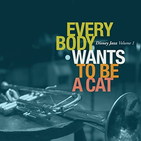 Various Artists Everybody Wants To Be A Cat Disney Jazz Vol 1