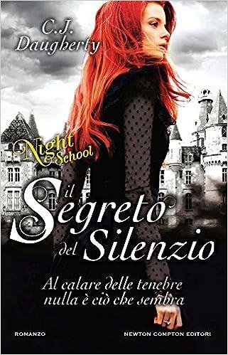 Il segreto del silenzio. Night school: Amazon.it: Daugherty, C. J. ...