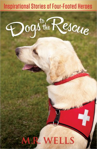 dogs-to-the-rescue-inspirational-stories-of-four-footed-heroes
