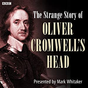 The Strange Case of Oliver Cromwell's Head Audiobook