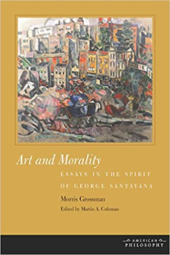 com art and morality essays in the spirit of george art and morality essays in the spirit of george santayana american philosophy 1st edition