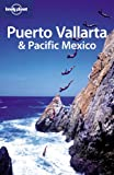Front cover for the book Lonely Planet Puerto Vallarta & Pacific Mexico by Greg Benchwick
