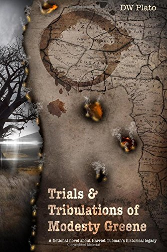 Trials & Tribulations of Modesty Greene: A fictional novel about Harriet Tubman's historical legacy