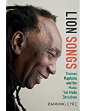 Lion Songs: Thomas Mapfumo and the Music That Made Zimbabwe