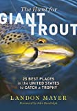 img - for The Hunt for Giant Trout: 25 Best Places in the United States to Catch a Trophy book / textbook / text book