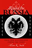 Recipes for Russia : Food and Nationhood under the Tsars, Smith, Alison K., 0875803814