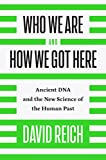 ISBN: 110187032X - Who We Are and How We Got Here: Ancient DNA and the New Science of the Human Past