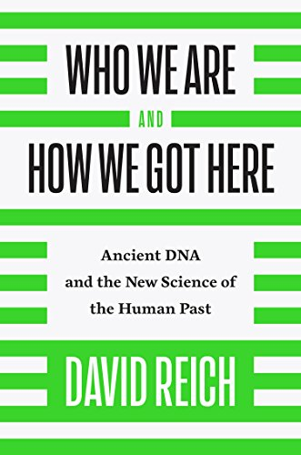 Who We Are and How We Got Here: Ancient DNA and the New Science of the Human Past cover