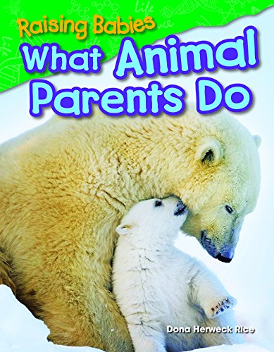 Raising Babies: What Animal Parents Do  (Library Bound) (Science Readers: Content and Literacy)