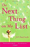 The Next Thing on My List, Jill Smolinski, 0307351297