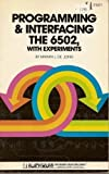 Programming and Interfacing the 6502: With Experiments (The Blacksburg continuing education series)