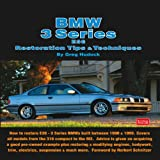 BMW 3 Series E36 Restoration Tips & Techniques: How to Restore E36 - 3 Series BMWs Built Between 1990 & 1999
