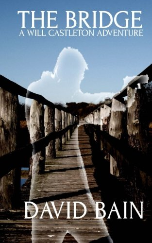 The Bridge: A Will Castleton Adventure (Will Castleton (Paranormal Detective)) ebook