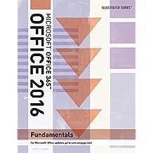 Illustrated Microsoft® Office 365 & Office 2016: Fundamentals