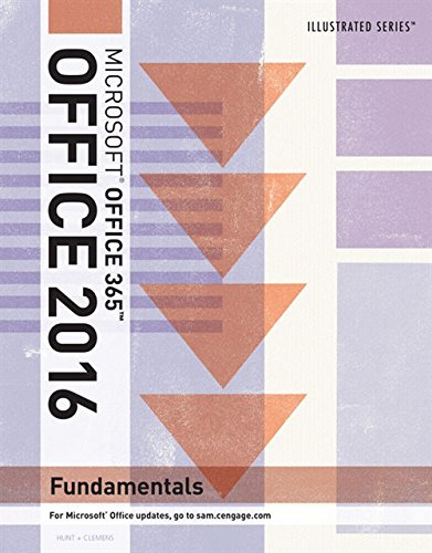 Illustrated Microsoft Office 365 & Office 2016: Fundamentals by Cengage Learning