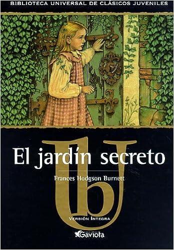 El jardín secreto Biblioteca universal de clásicos juveniles: Amazon.es: Hodgson Burnett Frances, TRADUTEX: Libros