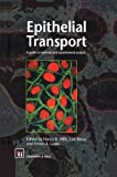 Epithelial Transport : A Guide to Methods and Experimental Analysis, Wills, N. K. and Reuss, L., 9401071683