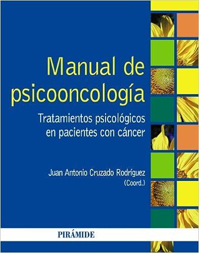 Manual De Psicooncología: Tratamientos Psicológicos En Pacientes Con Cáncer por Juan Antonio Cruzado Rodríguez epub
