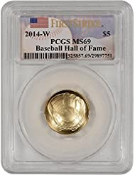 2014 W US Commemorative Baseball Uncirculated Gold $5 PCGS MS69 First Strike Baseball Hall of Fame Label