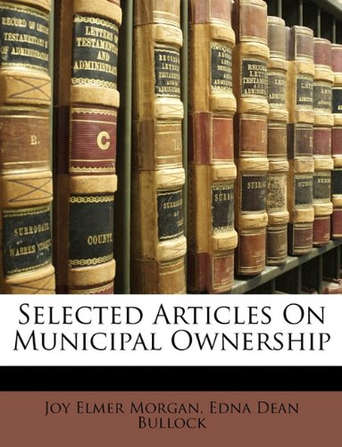 Selected Articles On Municipal Ownership by Nabu Press