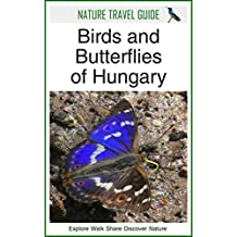 Nature Travel Guide: Birds and Butterflies of Hungary