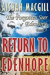 RETURN TO EDENHOPE (The Forgotten Seer of Edenhope Thriller Series Book 3)