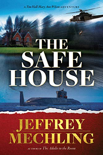 The Safe House: From the Author of the Adults in the Room (Tim and Mary Ann Book 2)