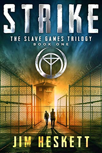 Strike: A Dystopian Thriller (The Slave Games Trilogy Book 1) by [Heskett, Jim]