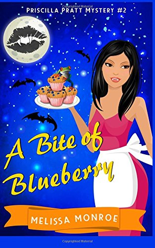 Read Online A Bite of Blueberry: Priscilla Pratt Mystery #2 (Volume 2) pdf epub