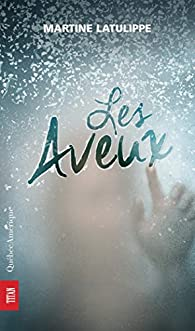 Les Aveux par Martine Latulippe