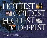 Hottest, Coldest, Highest, Deepest, Steve Jenkins, 061849488X