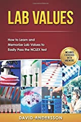 Lab Values: How to Learn and Memorize Lab Values to Easily Pass the NCLEX test Paperback