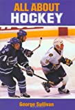 All about Hockey, George E. Sullivan, 0399231722