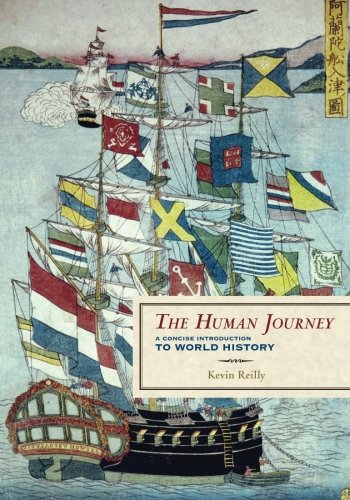 HUMAN JOURNEY: A CONCISE INTRODUCTION TO: A Concise Introduction To World History