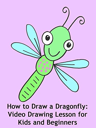 How to Draw a Dragonfly: Video Drawing Lesson for Kids and Beginners - Dragonfly Designed