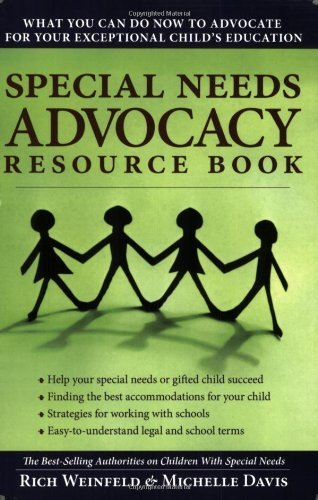 Special Needs Advocacy Resource Book: What You Can Do Now to Advocate for Your Exceptional Child's Education [Paperback] [2008] (Author) Rich Weinfeld, Michelle Davis