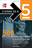 5 Steps to a 5 500 AP U.S. History Questions to Know by Test Day [5 Steps to a 5 on the Advanced Placement Examinations] by Demeter, Scott, editor - Evangelist, Thomas A. [McGraw-Hill,2010] [Paperback]