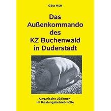 Das Außenkommando des KZ Buchenwald in Duderstadt (Schriftenreihe Der Geschichtswerkstatt Duderstadt) (German Edition)